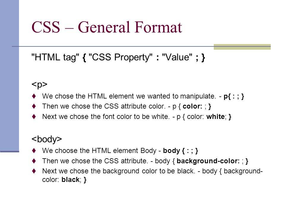 Fun and Goodies – Pseudo Classes  Probably the coolest thing about CSS is the ability to add effects to your anchor tags, otherwise known as hyperlinks  A link has four different states that it can be in that can be customized.