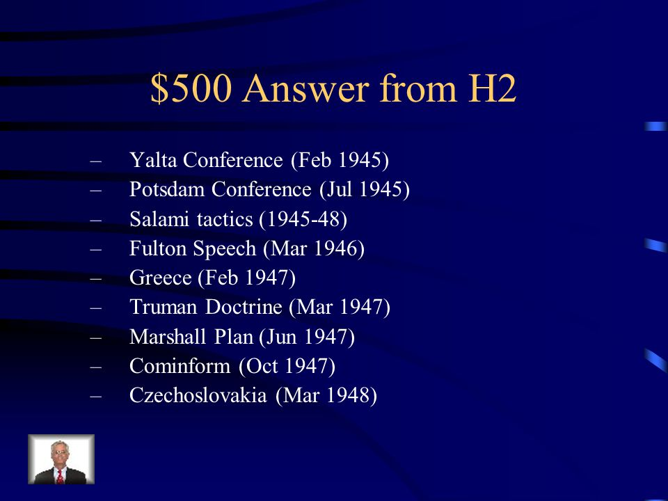 $500 Question from H2 List NINE events leading up to the Cold War, Feb 1945 to Mar 1948