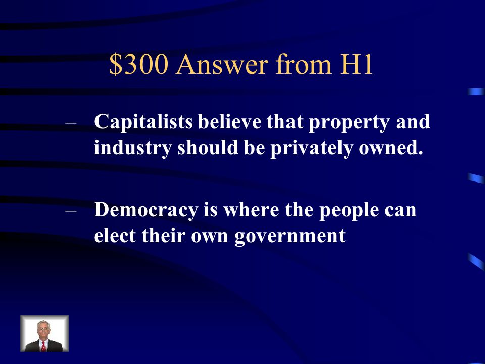 $300 Question from H1 The USA is a 'capitalist democracy'. What do these words mean