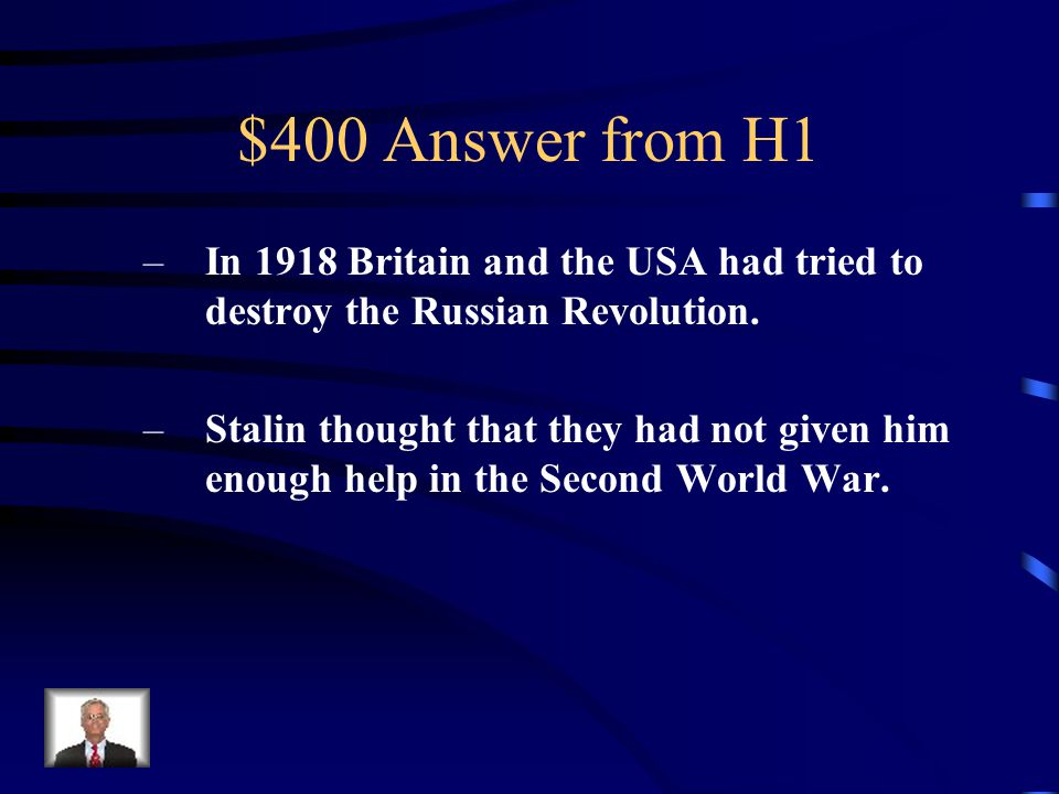 $400 Question from H1 Name TWO historical complaints that Stalin had against Britain and the USA