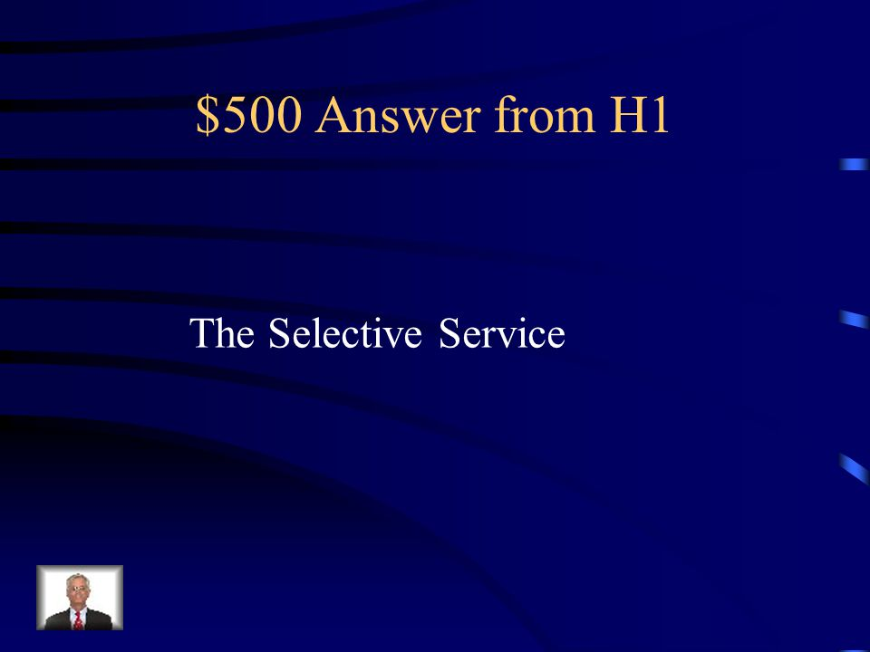 $500 Question from H1 What was the system of Conscription congress used in WWI Called?