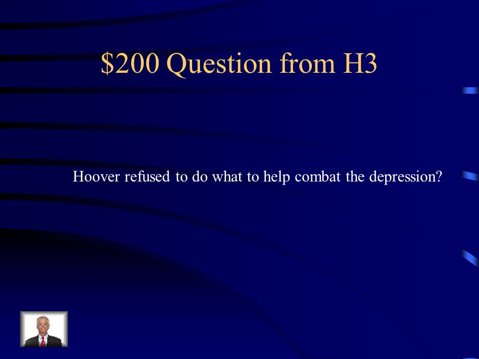 $100 Answer from H3 Hoovervilles