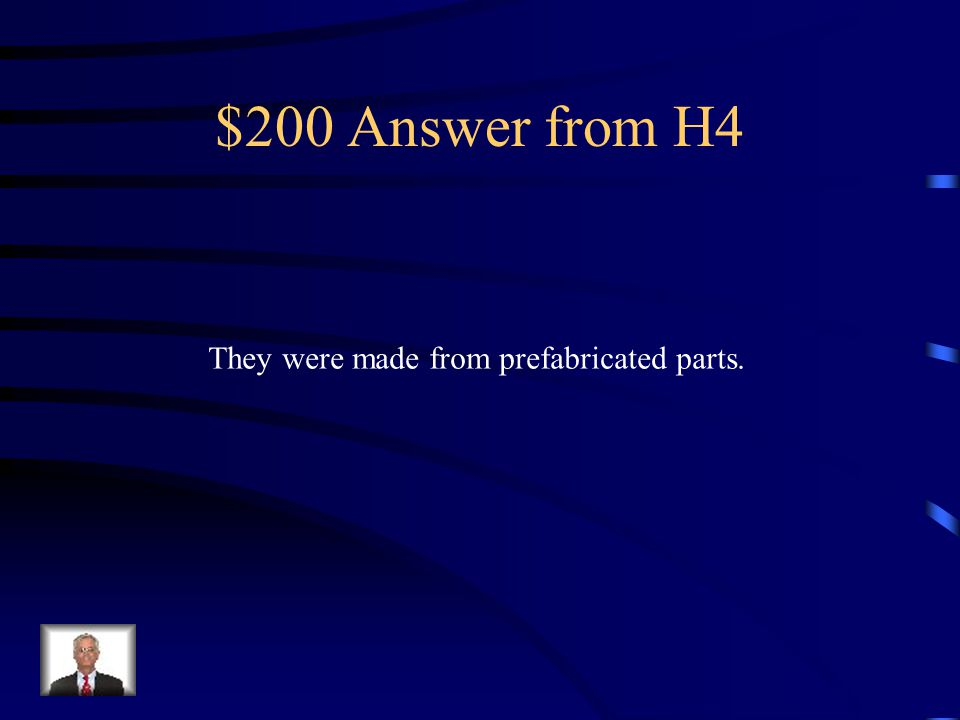 $200 Question from H4 Why could Liberty Ships be assembled So quickly