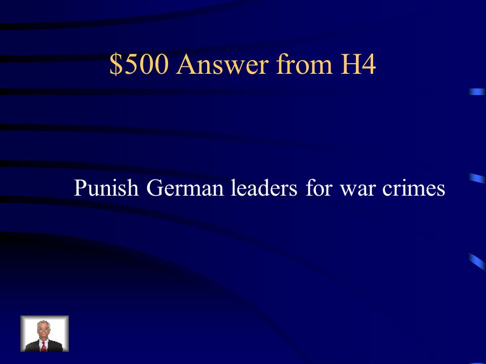 $500 Question from H4 What was the purpose of the Nuremberg Trials