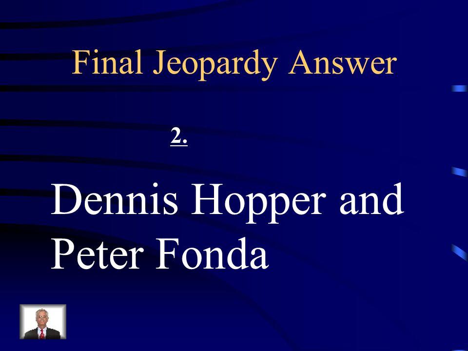 Final Jeopardy Answer 1. Wally!!!