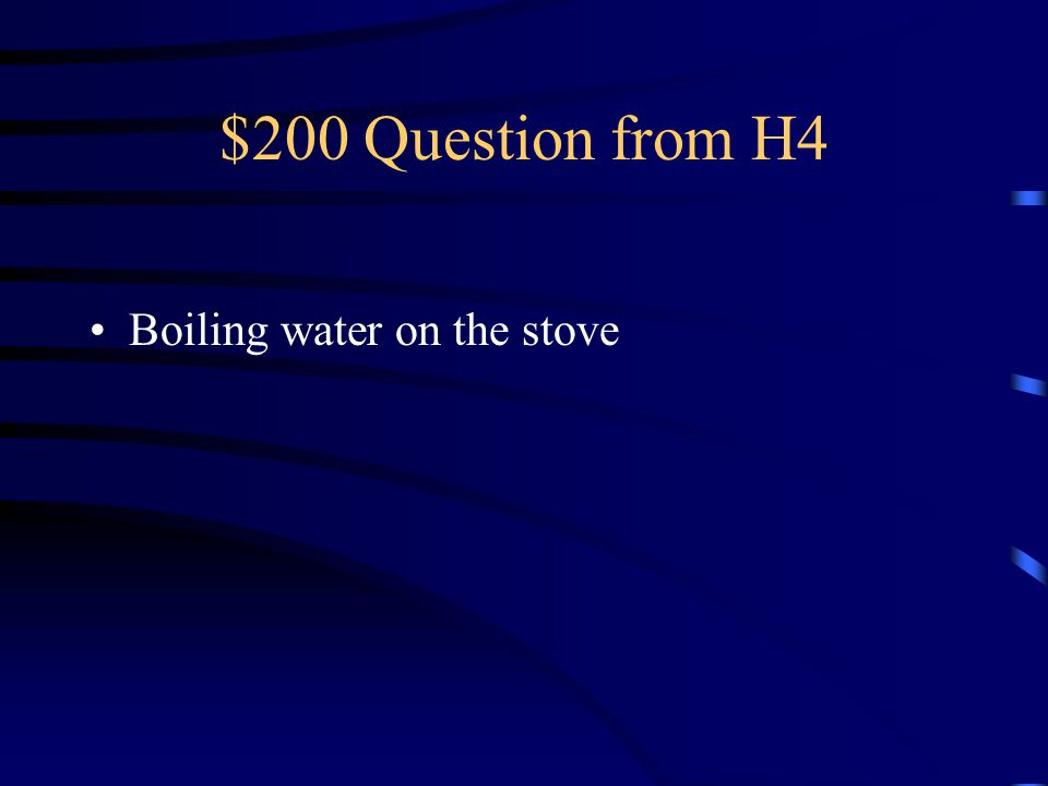 $100 Answer from H4 What is conduction?