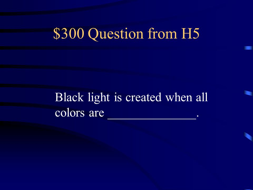 $200 Answer from H5 What is white?