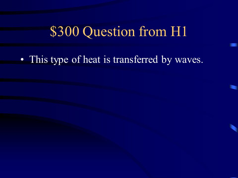 $200 Answer from H1 What is convection?