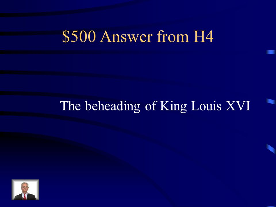 $500 Question from H4 What major event lead to the turn of the French Revolution?