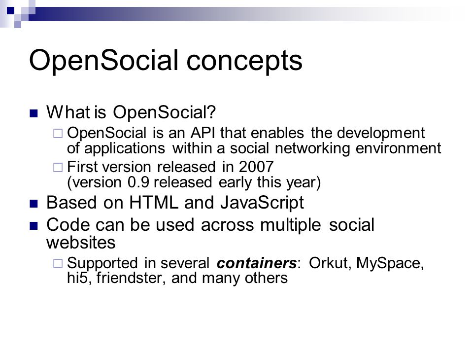 OpenSocial concepts What is OpenSocial.