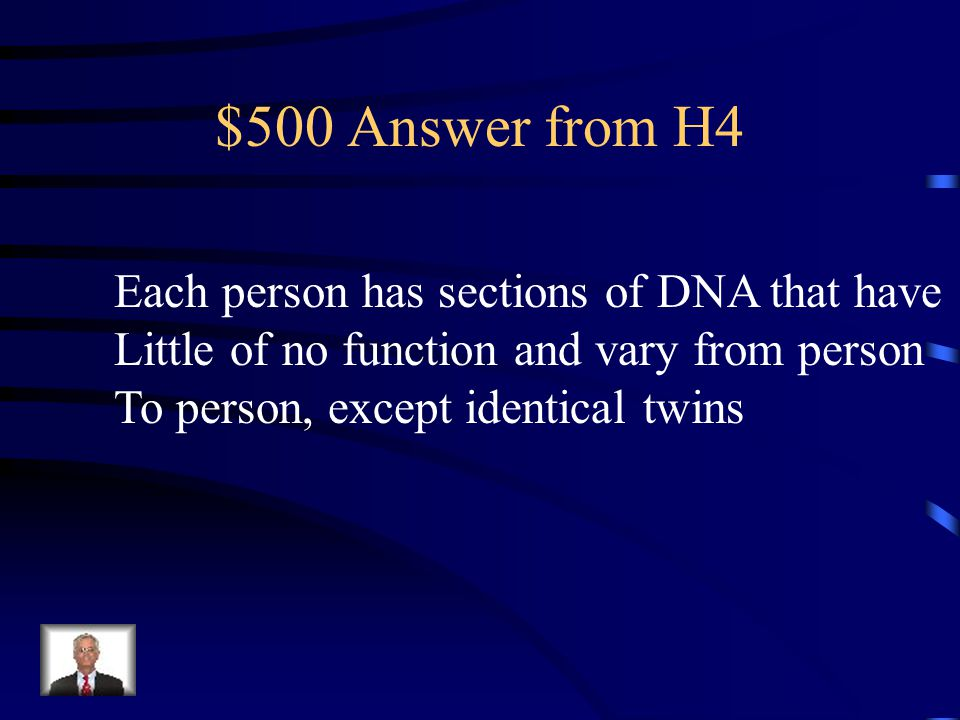 $500 Question from H4 Why does DNA fingerprinting work To be able to identify one individual from Another?