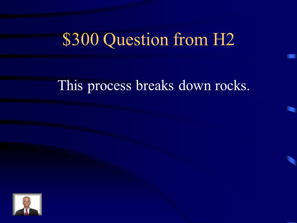 $200 Answer from H2 What is a sedimentary rock?