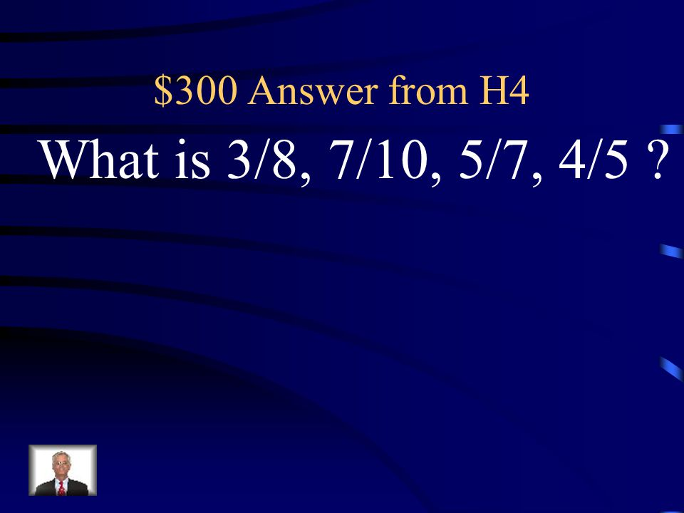 $300 Question from H4 The fractions 3/8, 4/5, 5/7, and 7/10 in order from LEAST to GREATEST.