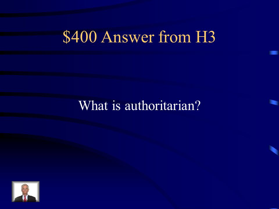 $400 Question from H3 This parenting style sees parents as very strict with little to no flexibility.