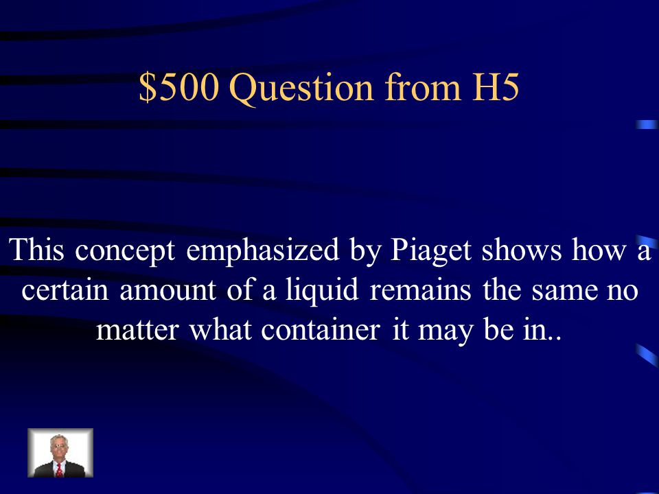 $400 Answer from H5 What is Formal Operations