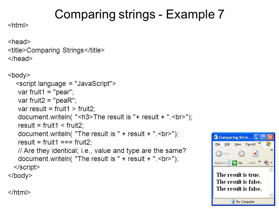 Comparing strings - Example 7 Comparing Strings var fruit1 =