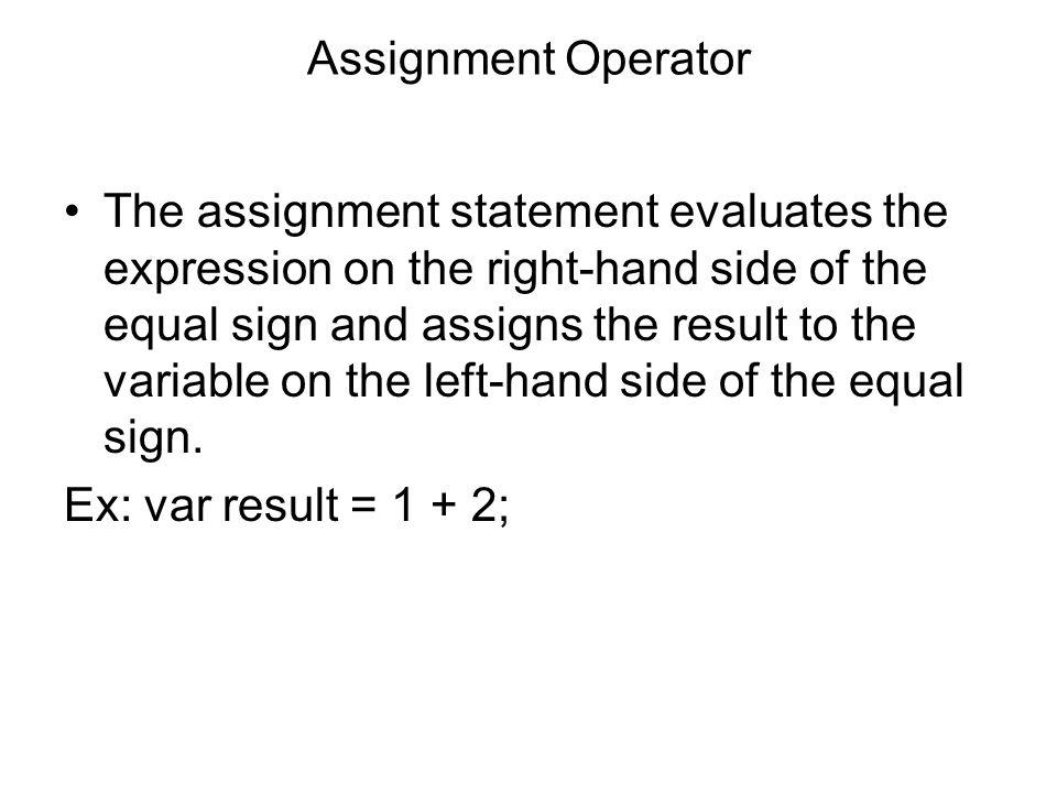 Precedence and Associativity OperatorDescriptionAssociativity ()parenthesesLeft to Right ++; --auto increment; decrementRight to Left !logical NOTRight to Left *; /; %multiply;divide;modulusLeft to Right +; -add;subtractLeft to Right +concatenationLeft to Right <; <=Less-than; Less-than-equal- to Left to Right >; >=Greater-than; Greater-than- equal-to Left to Right ==; !=equal-to; not equal-toLeft to Right ===; !==identical to; not identical toLeft to Right &bitwise ANDLeft to Right