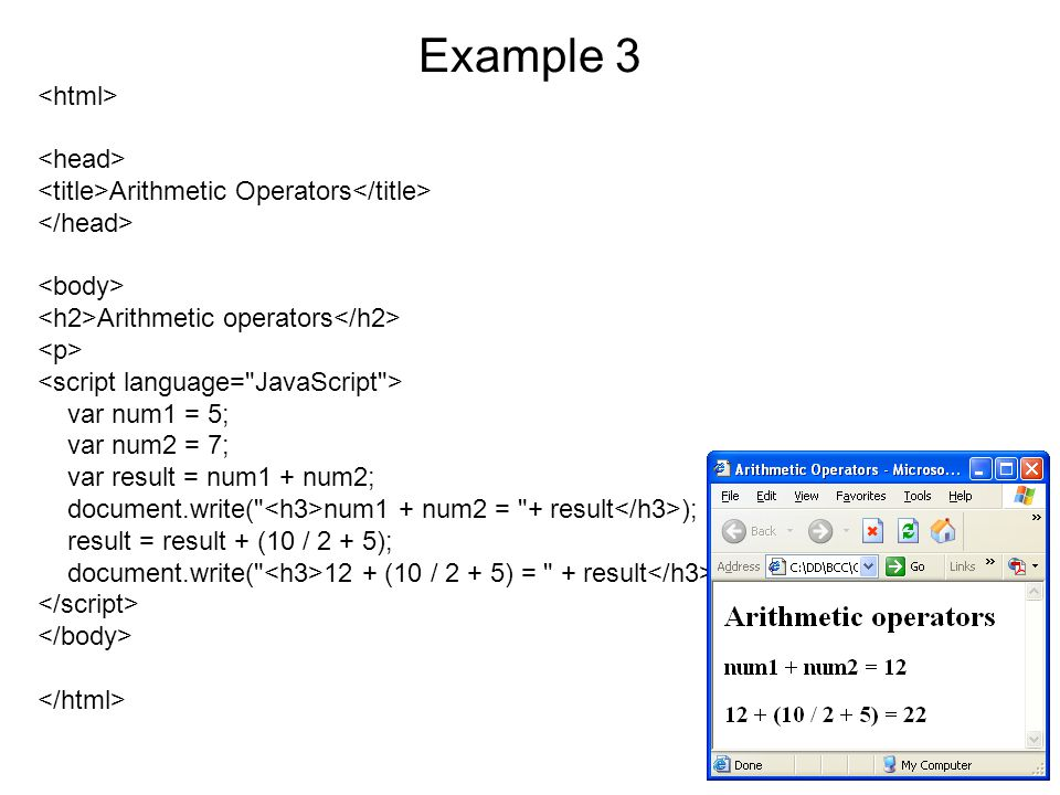 Example 13 Bitwise Operators Testing Bitwise Operators var result = 15 & 9; document.write( 15 & 9 yields: + result); result = 15   9; document.write( 15   9 yields: + result); result = 15 ^ 9; document.write( 15 ^ 9 yields: + result); result = 9 << 2; document.write( 9 << 2 yields: + result); result = 9 >> 2; document.write( 9 >> 2 yields: + result); result = -9 >> 2; document.write( -9 >> 2 yields: + result); result = 15 >>> 2; document.write( 15 >>> 2 yields: + result);