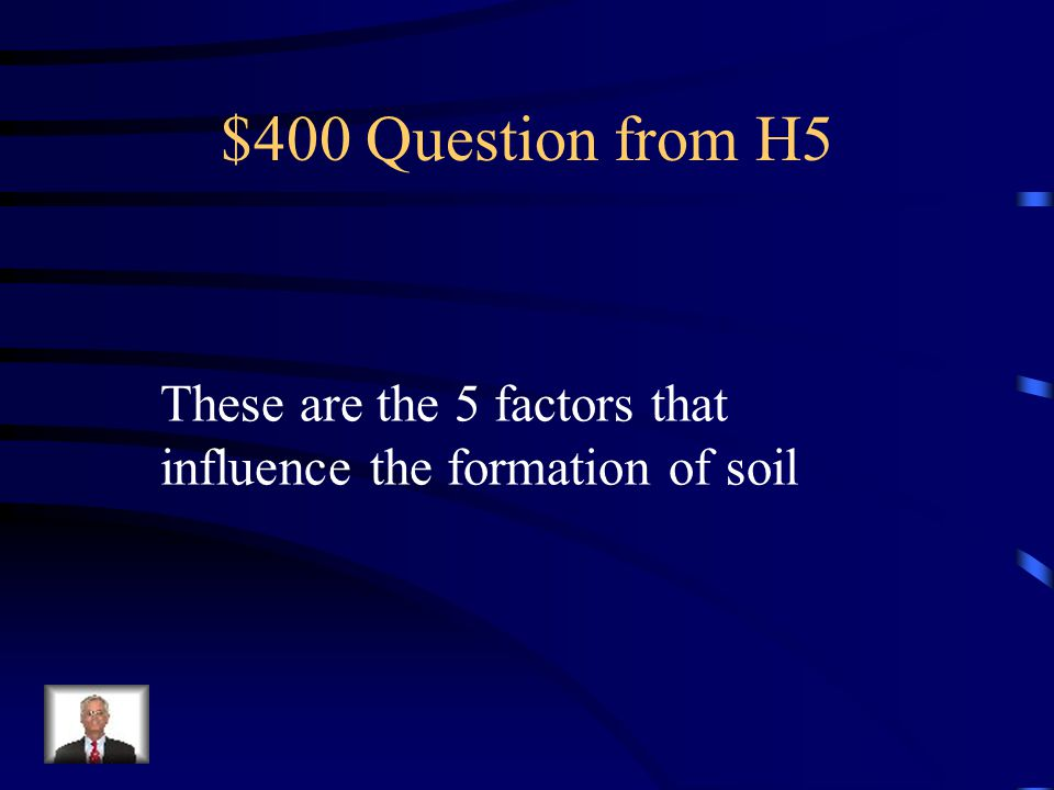 $300 Answer from H5 What is humus