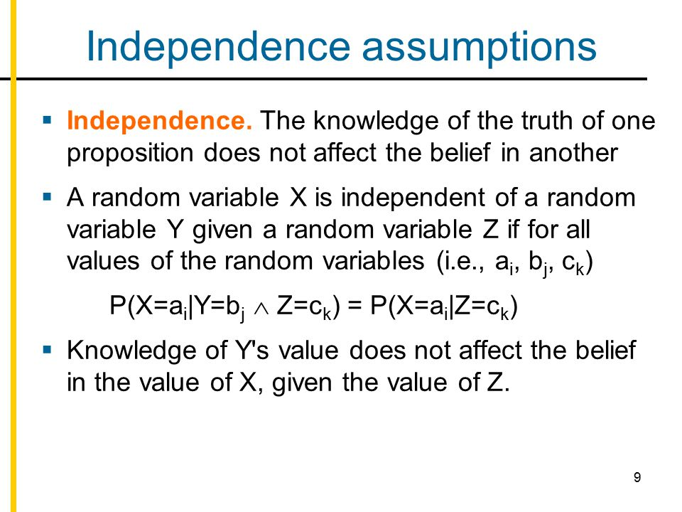 9 Independence assumptions  Independence.