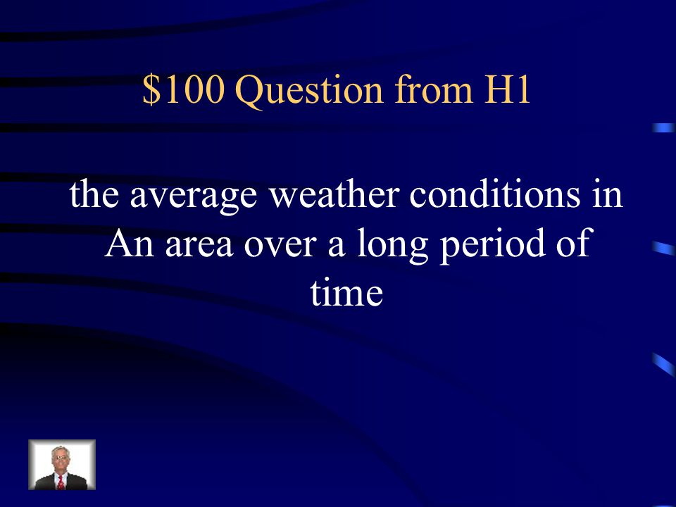 $100 Question from H2 Rain, snow or sleet that contains a high concentration of acids (an agent of chemical weathering)