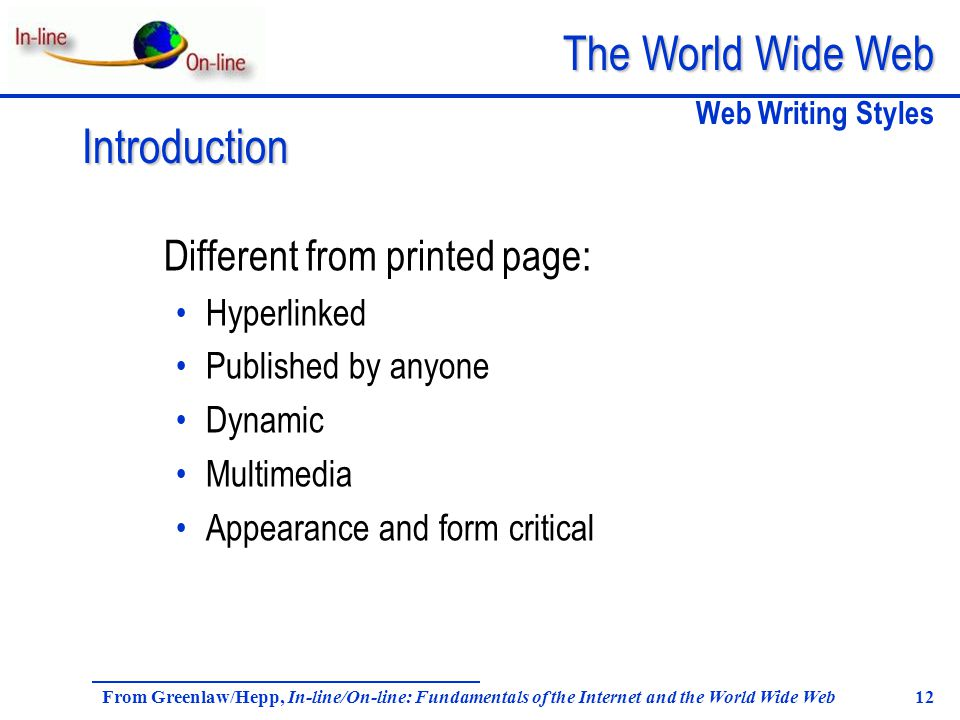 The World Wide Web From Greenlaw/Hepp, In-line/On-line: Fundamentals of the Internet and the World Wide Web 12 Different from printed page: Hyperlinke