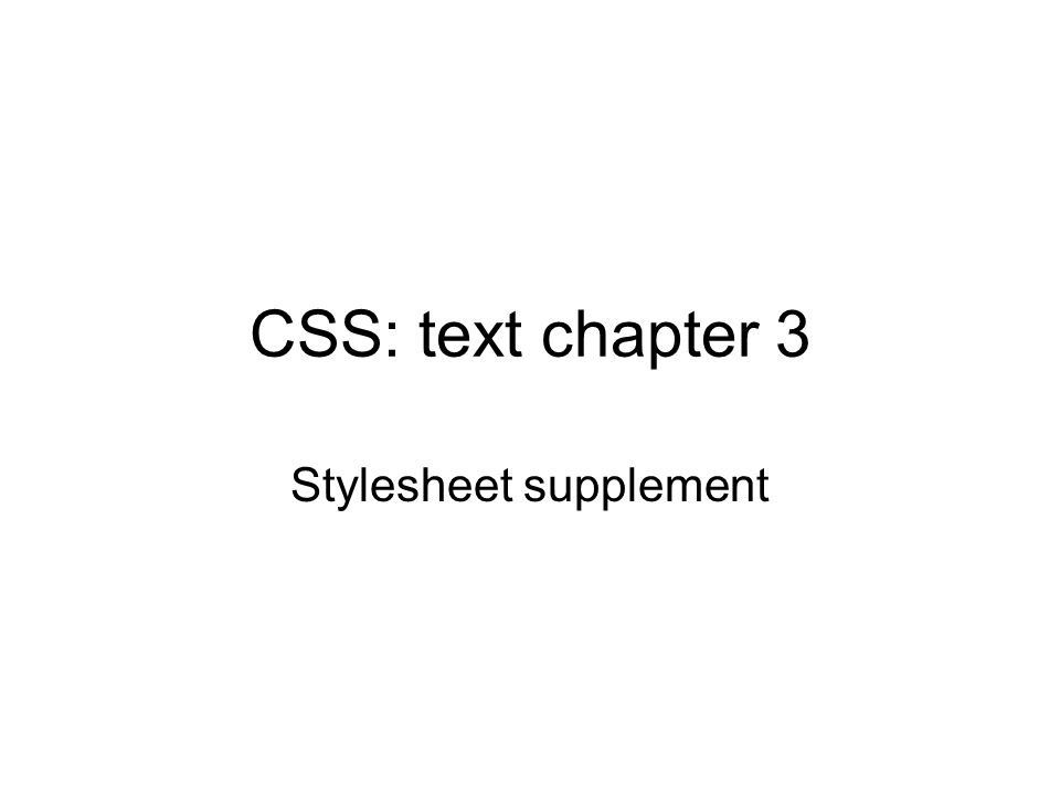 CSS: text chapter 3 Stylesheet supplement