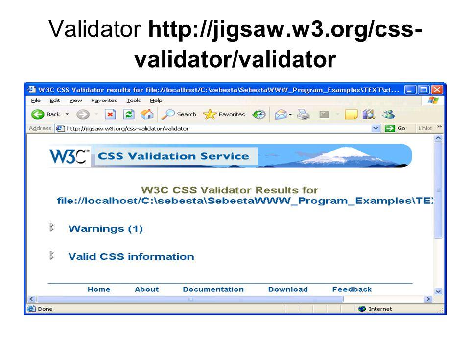 Validator http://jigsaw.w3.org/css- validator/validator