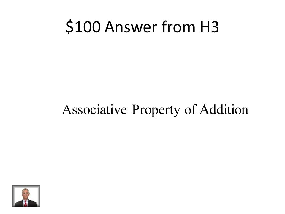 $100 Question from H3 Which property is being demonstrated: (-30 +12) +10 = -30 + (12 +10)