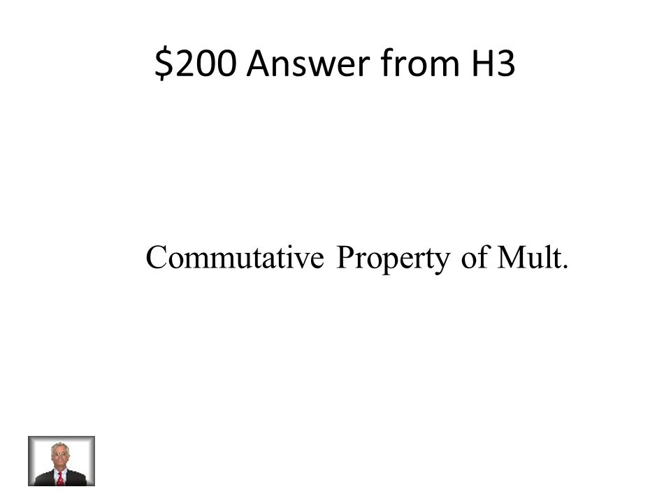 $200 Question from H3 Which property is being demonstrated: 40p = px40