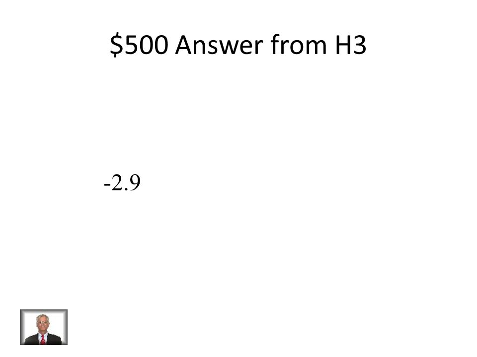 $500 Question from H3 4.8x = -13.92