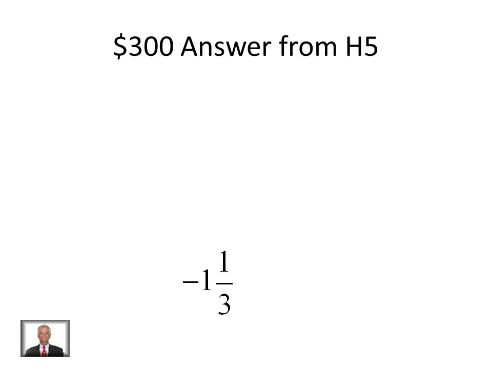 $300 Question from H5 Find the Quotient: