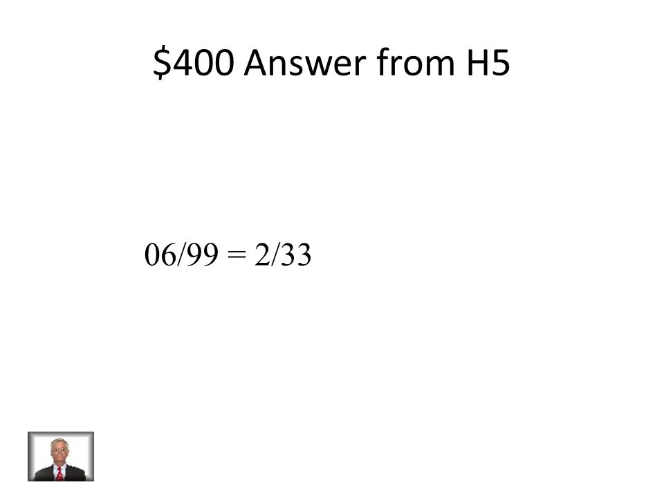 $400 Question from H5 Write the decimal as a fraction: 0.06