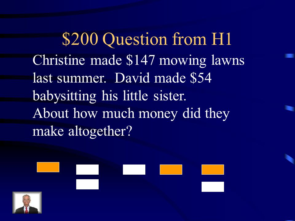 $100 Answer from H1 21,000 + 8,000 = 29,000 Answers may vary