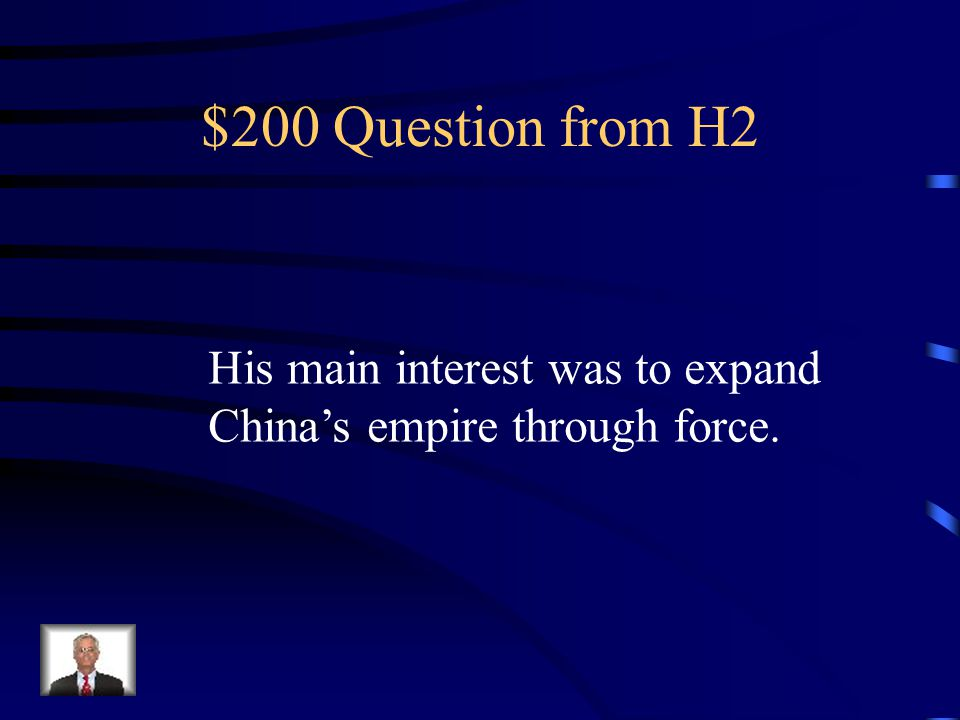 $100 Answer from H2 What is the Han Dynasty?