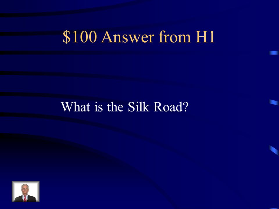 $100 Question from H1 Trade route in which goods moved across China.