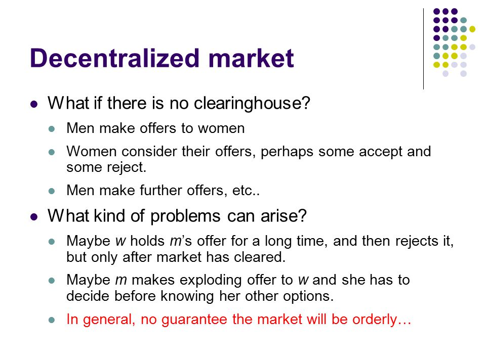 Decentralized market What if there is no clearinghouse.