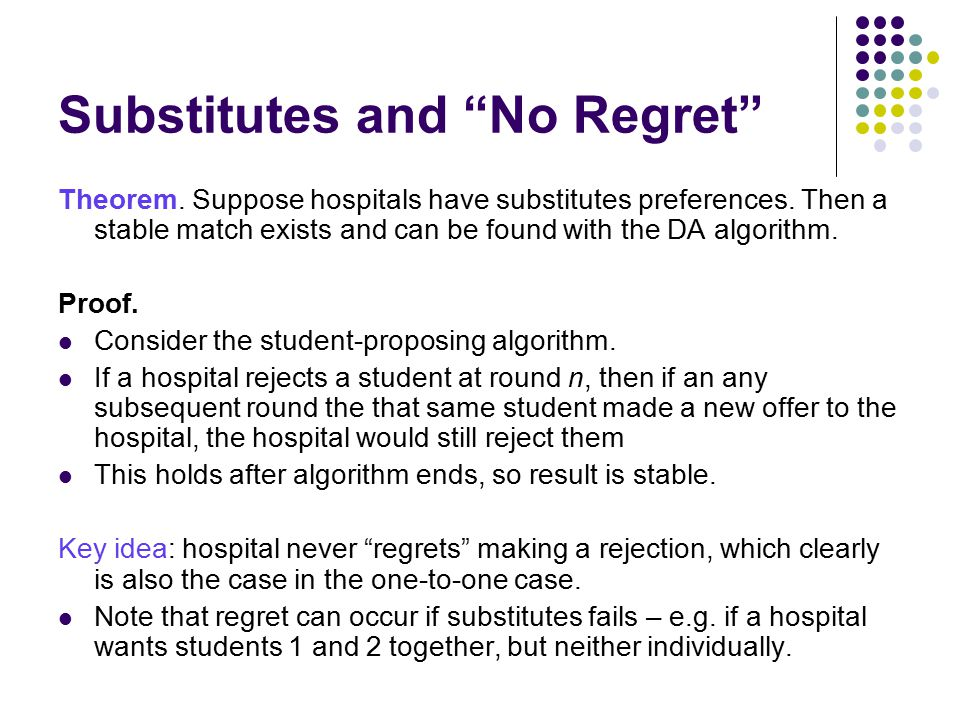 Substitutes and No Regret Theorem. Suppose hospitals have substitutes preferences.