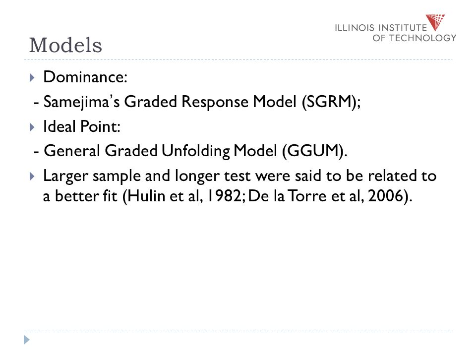 Hypotheses Generating models  H1: Data generated by an ideal point model will be best fit by an ideal-point model and data generated by a dominance model will be best fit by a dominance model.