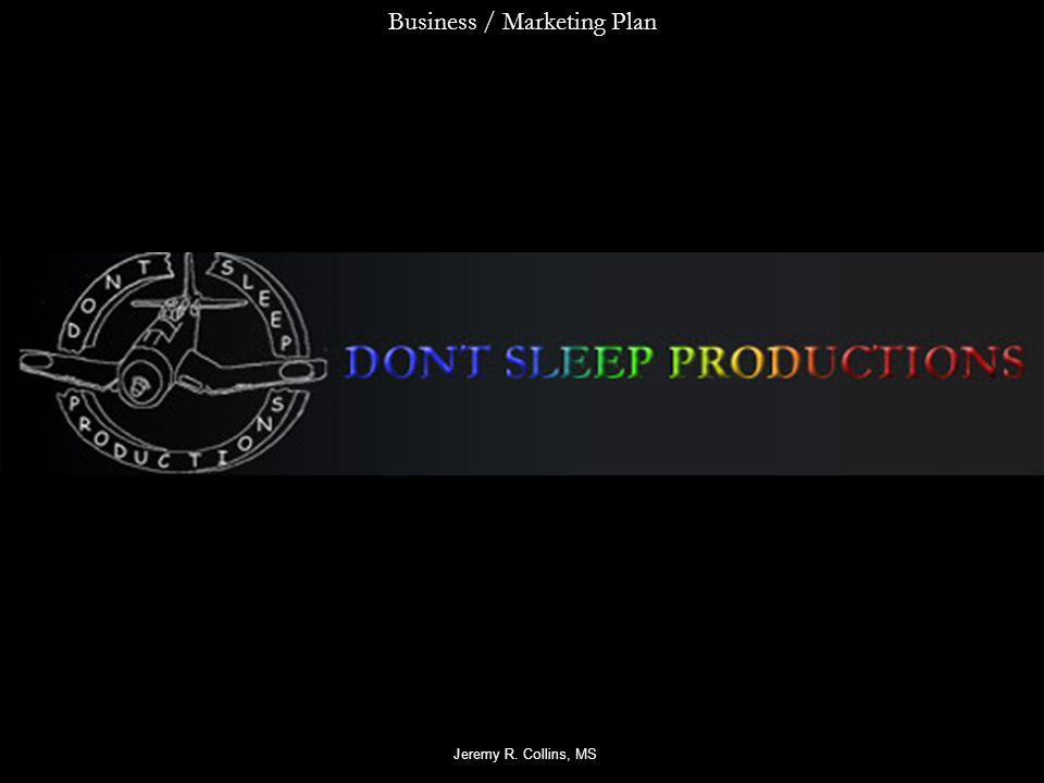 Business / Marketing Plan Jeremy R. Collins, MS