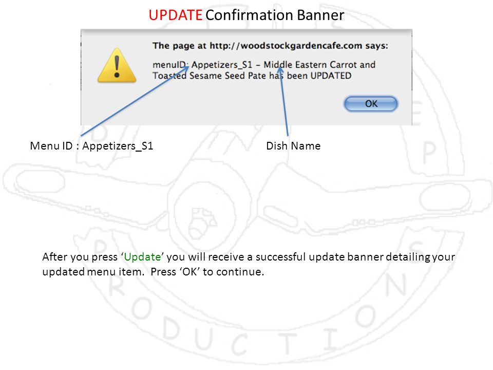 UPDATE Confirmation Banner After you press 'Update' you will receive a successful update banner detailing your updated menu item.