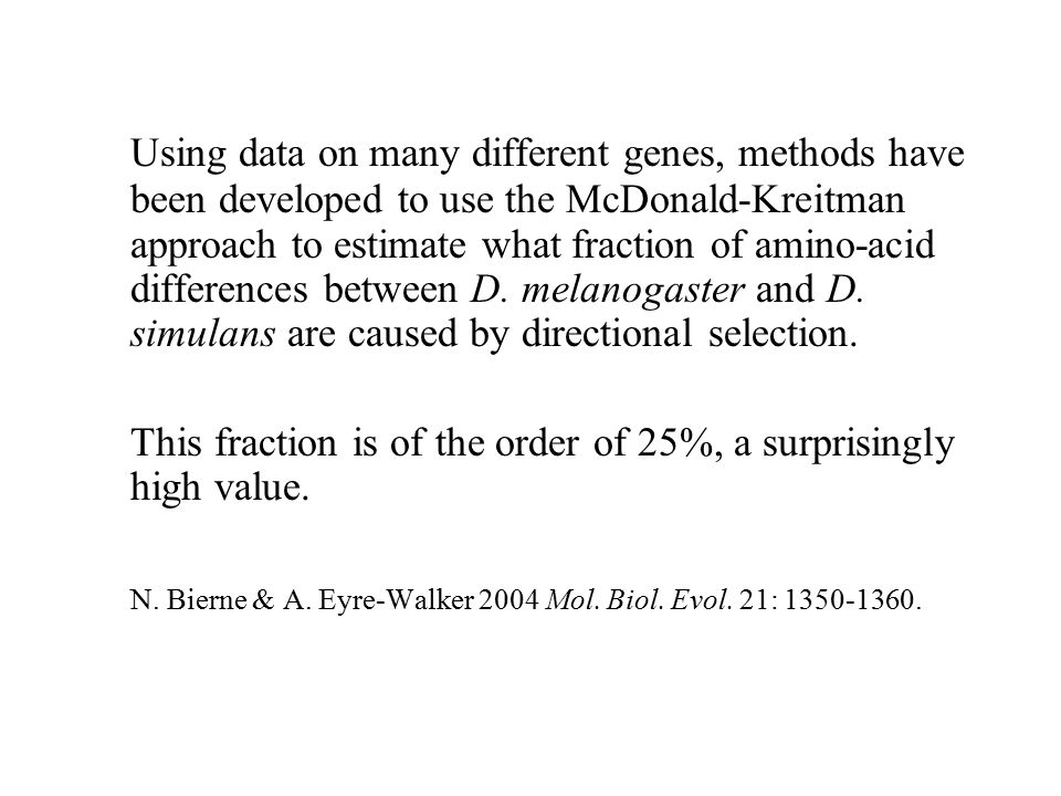Using data on many different genes, methods have been developed to use the McDonald-Kreitman approach to estimate what fraction of amino-acid differen