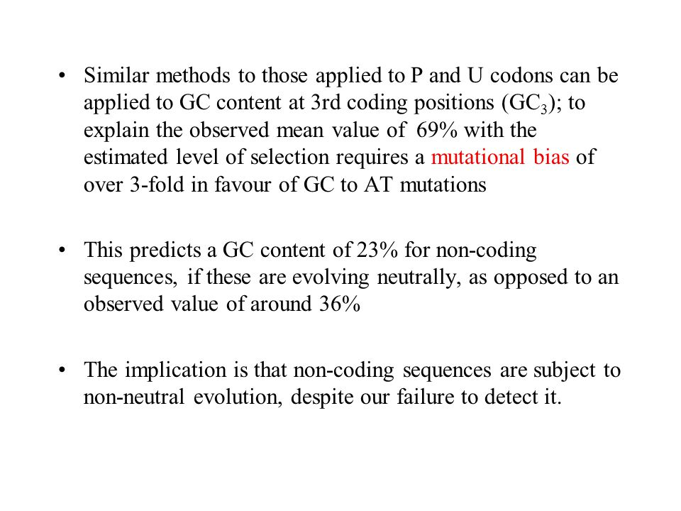 Similar methods to those applied to P and U codons can be applied to GC content at 3rd coding positions (GC 3 ); to explain the observed mean value of
