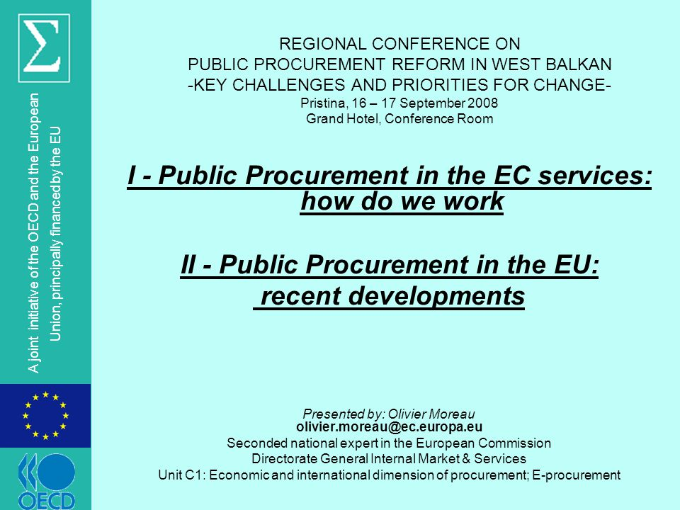© OECD A joint initiative of the OECD and the European Union, principally financed by the EU REGIONAL CONFERENCE ON PUBLIC PROCUREMENT REFORM IN WEST