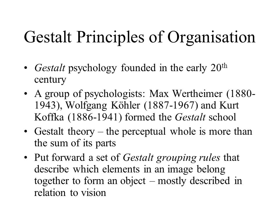 Gestalt Principles of Organisation These principles can also apply to hearing / auditory perception Application of these principles generally results in a grouping of the parts of the input sound that come from the same source - segregating those that don't Discuss each of the principles separately Important: These principles work together – to arrive at a correct interpretation of the input sound – no single rule will always work