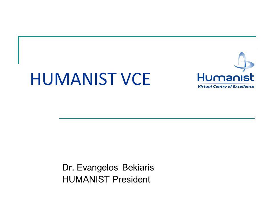 HUMANIST VCE Dr. Evangelos Bekiaris HUMANIST President