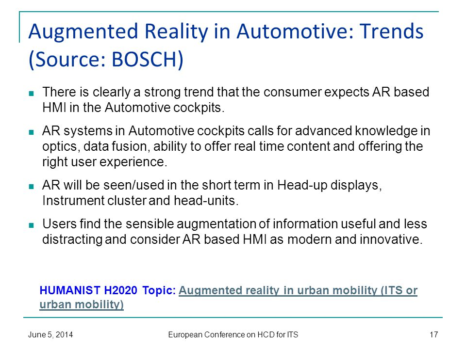 Augmented Reality in Automotive: Trends (Source: BOSCH) There is clearly a strong trend that the consumer expects AR based HMI in the Automotive cockpits.