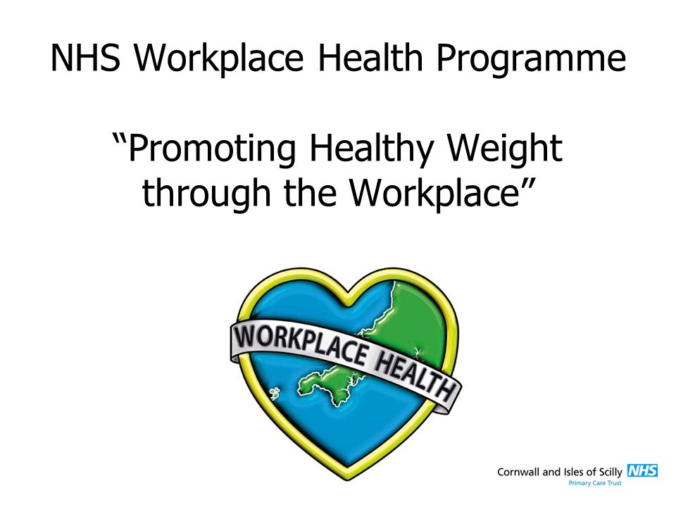NHS Workplace Health Programme Promoting Healthy Weight through the Workplace