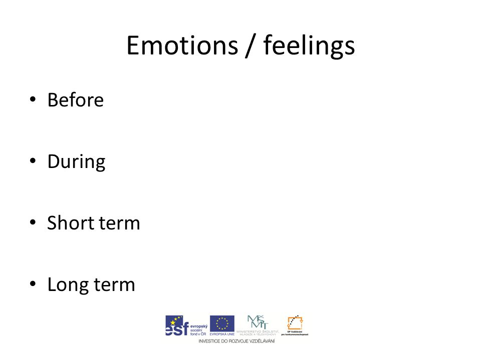 Emotions / feelings Before During Short term Long term