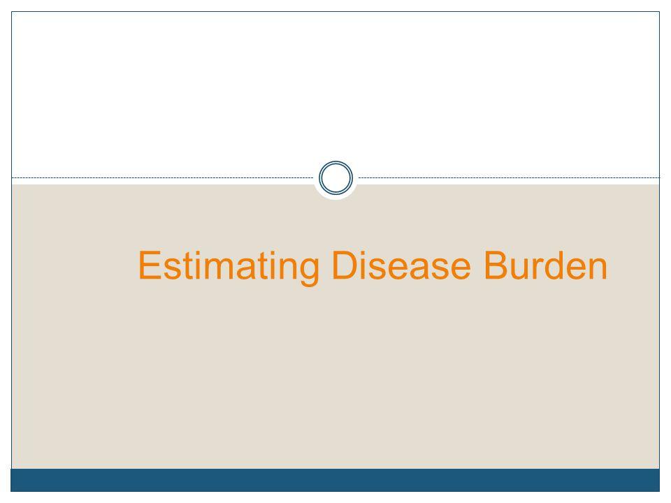Estimating Disease Burden